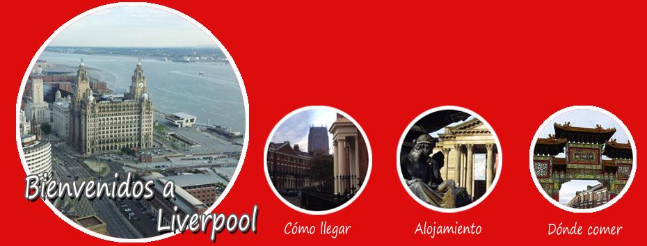 ¡Bienvenidos a Liverpool!